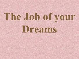 """Разработка урока английского языка на тему """"Работа вашей мечты"""" (11 класс)"""