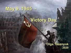 """Презентация """" May, 9  1945 - Victory Day"""""""