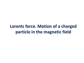 14Motion of a charged particle in the magnetic field