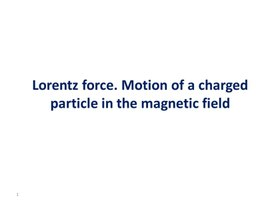 10 Motion of a charged particle in the magnetic field