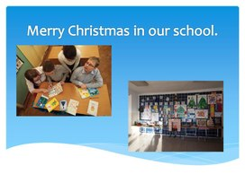Merry Christmas in our school.