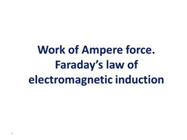 3mpere force. Faraday's law of electromagnetic induction