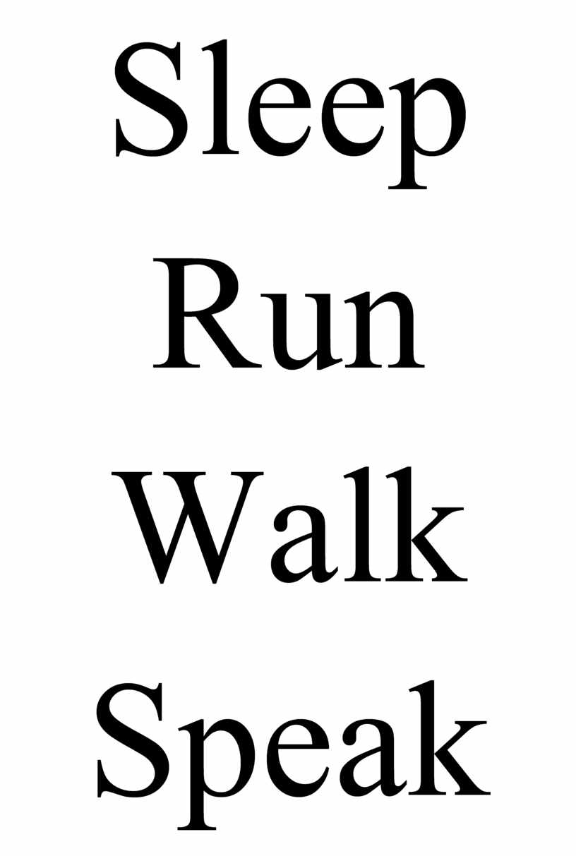 Sleep Run Walk Speak