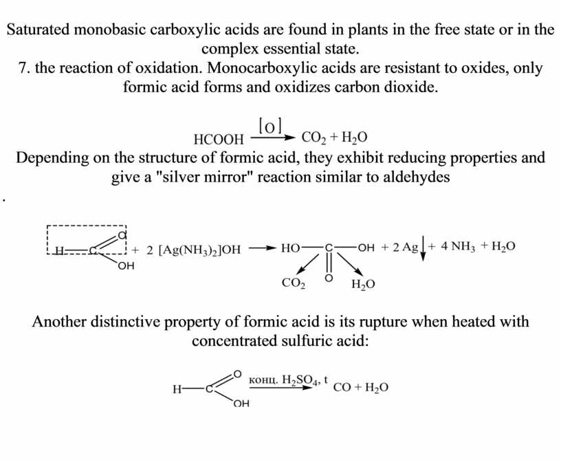 Saturated monobasic carboxylic acids are found in plants in the free state or in the complex essential state