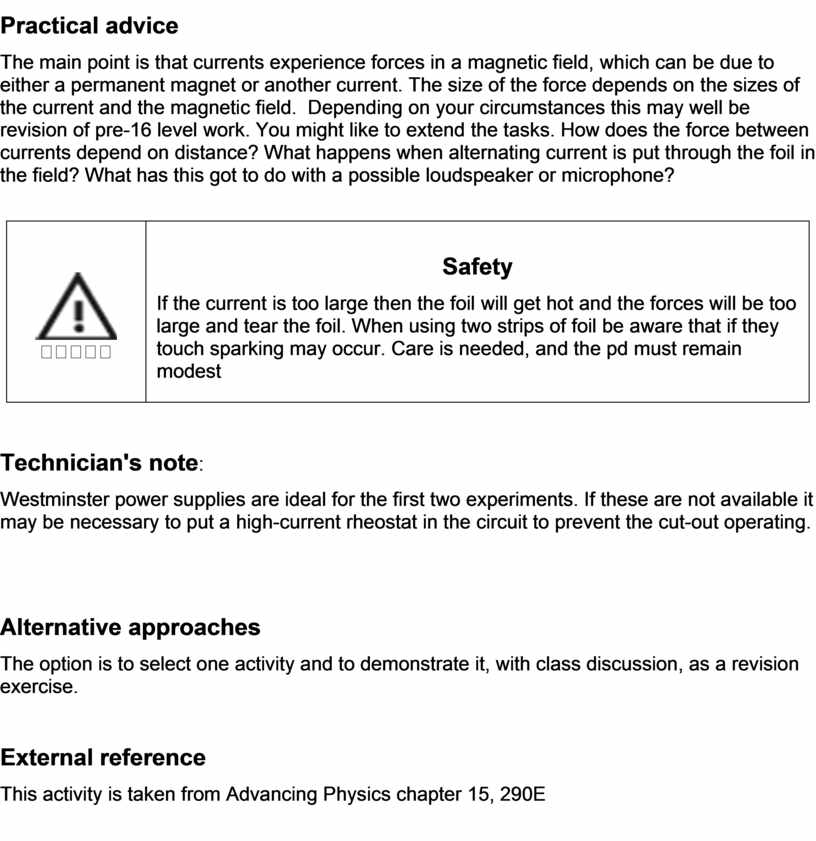 Practical advice The main point is that currents experience forces in a magnetic field, which can be due to either a permanent magnet or another…