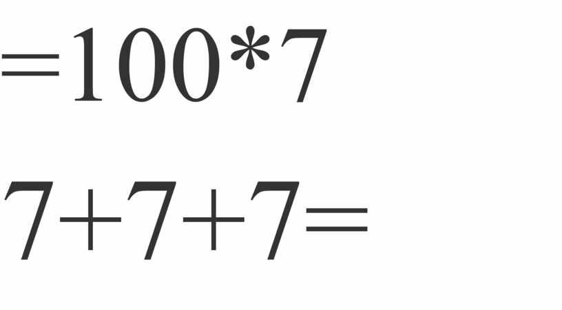 =100*7 7+7+7=