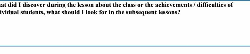 What did I discover during the lesson about the class or the achievements / difficulties of individual students, what should