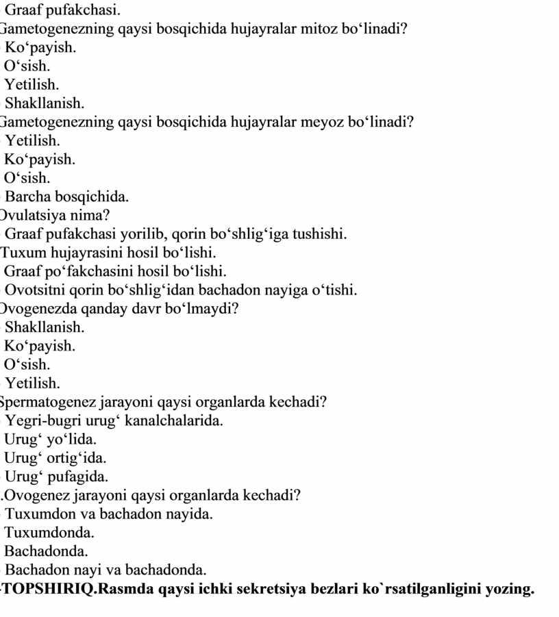 D) Graaf pufakchasi. 5.Gametogenezning qaysi bosqichida hujayralar mitoz b о 'linadi?