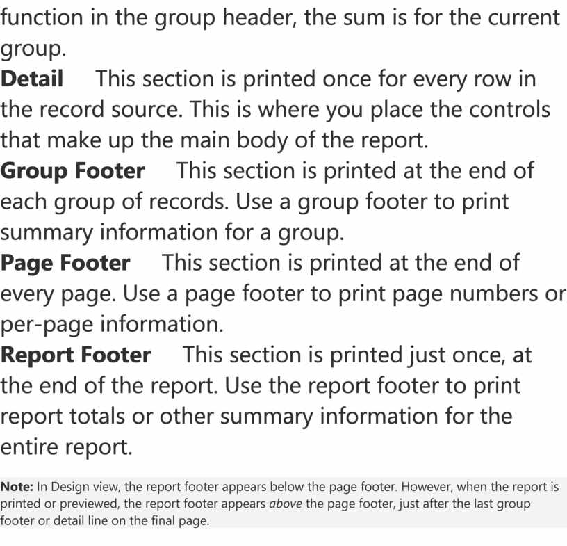 Detail This section is printed once for every row in the record source