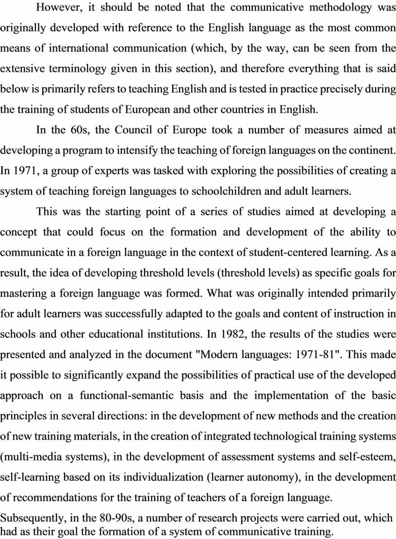 However, it should be noted that the communicative methodology was originally developed with reference to the