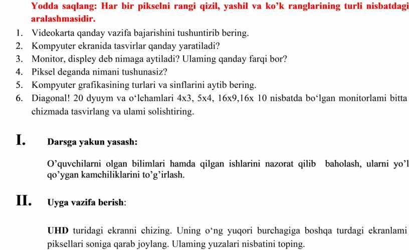 Yodda saqlang: Har bir pikselni rangi qizil, yashil va ko'k ranglarining turli nisbatdagi aralashmasidir