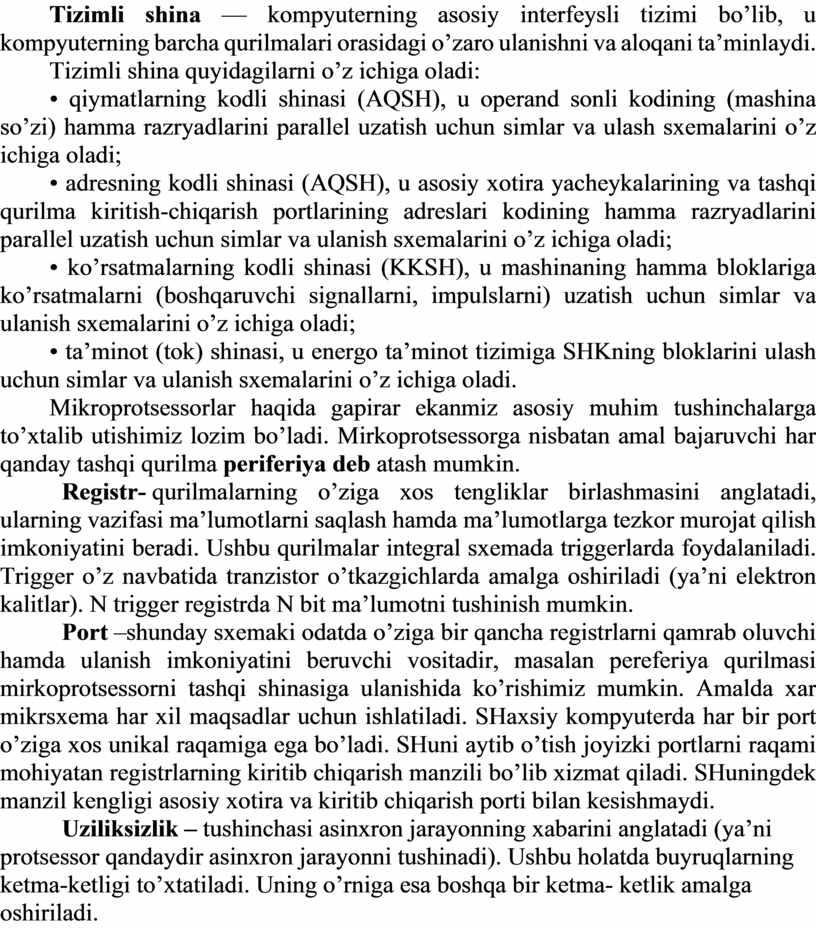 Tizimli shina — kompyuterning asosiy interfeysli tizimi bo'lib, u kompyuterning barcha qurilmalari orasidagi o'zaro ulanishni va aloqani ta'minlaydi