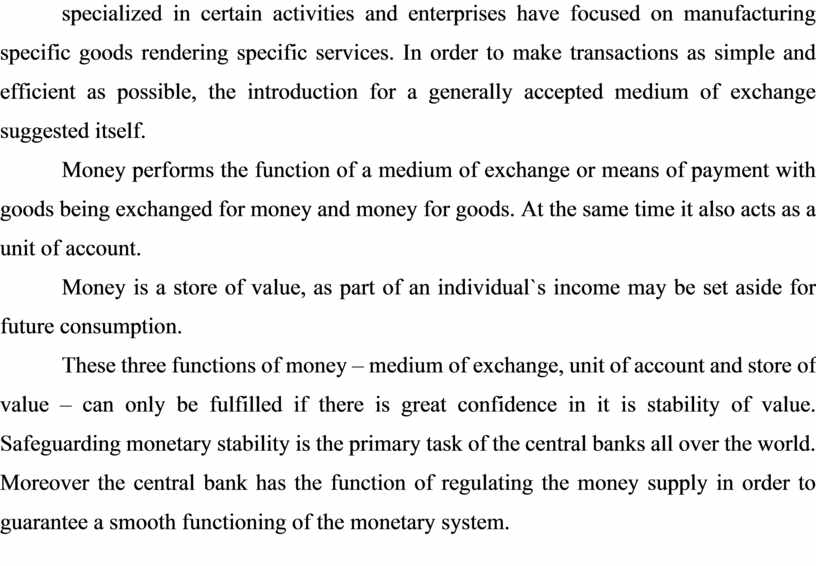 In order to make transactions as simple and efficient as possible, the introduction for a generally accepted medium of exchange suggested itself