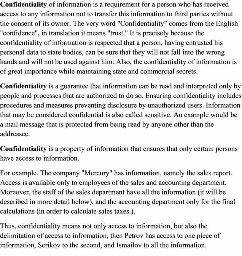 Confidentiality of information is a requirement for a person who has received access to any information not to transfer this information to third parties without…