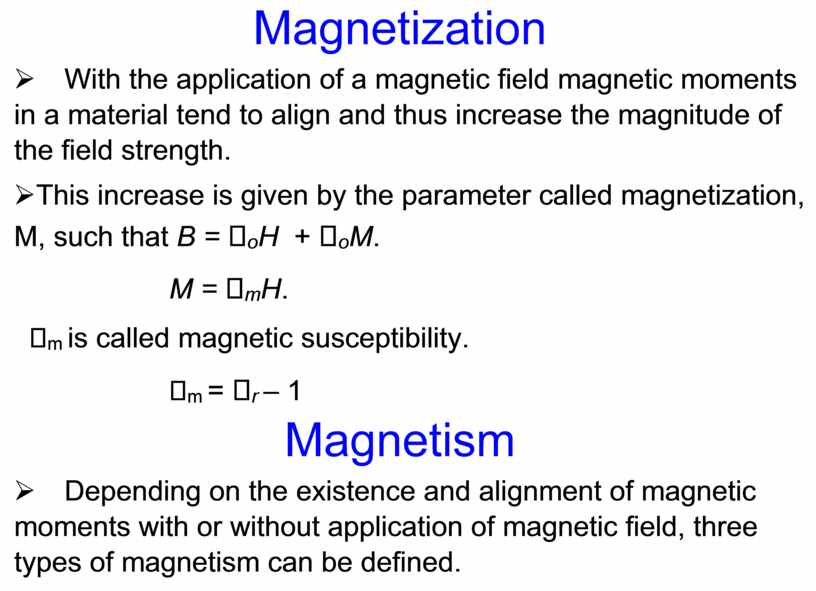 Magnetization Ø With the application of a magnetic field magnetic moments in a material tend to align and thus increase the magnitude of the field…