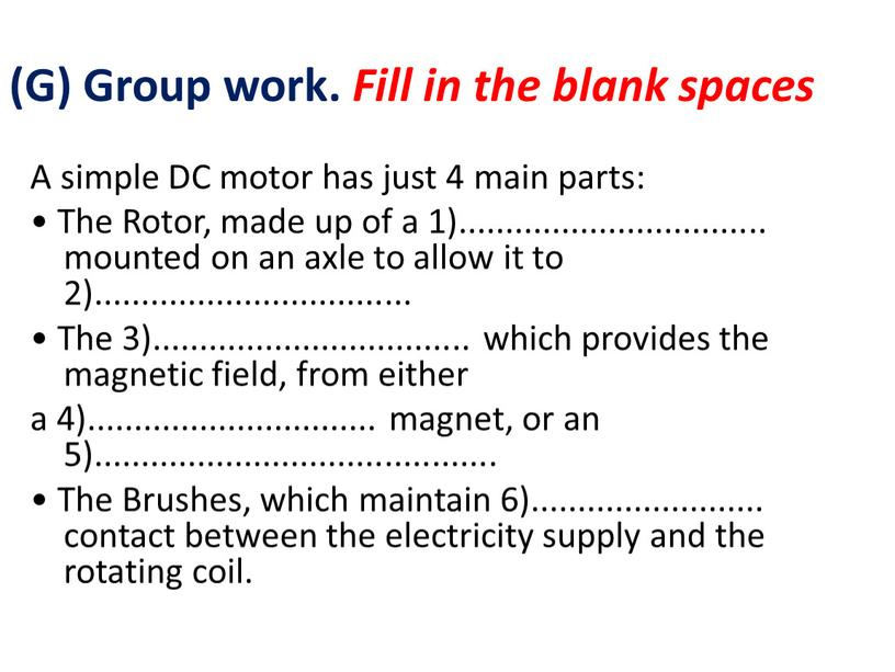 G) Group work. Fill in the blank spaces