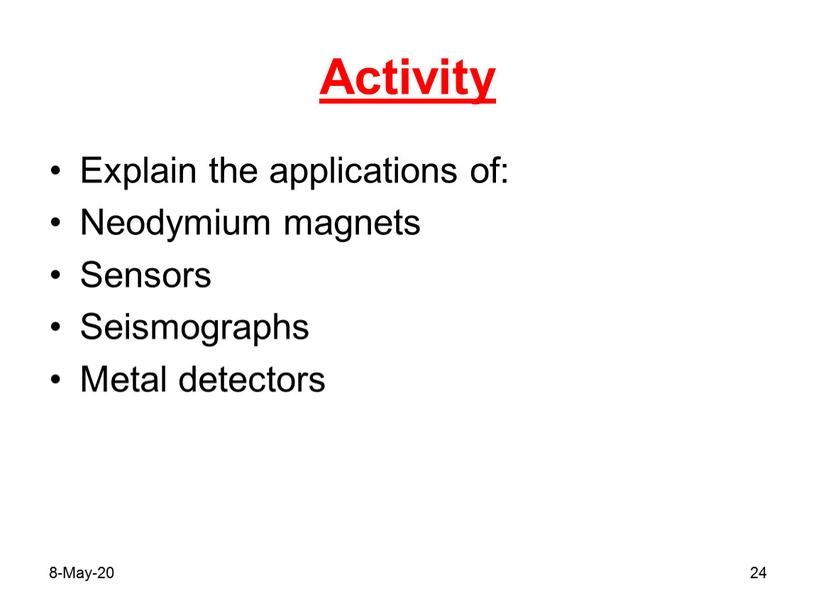 Activity Explain the applications of: