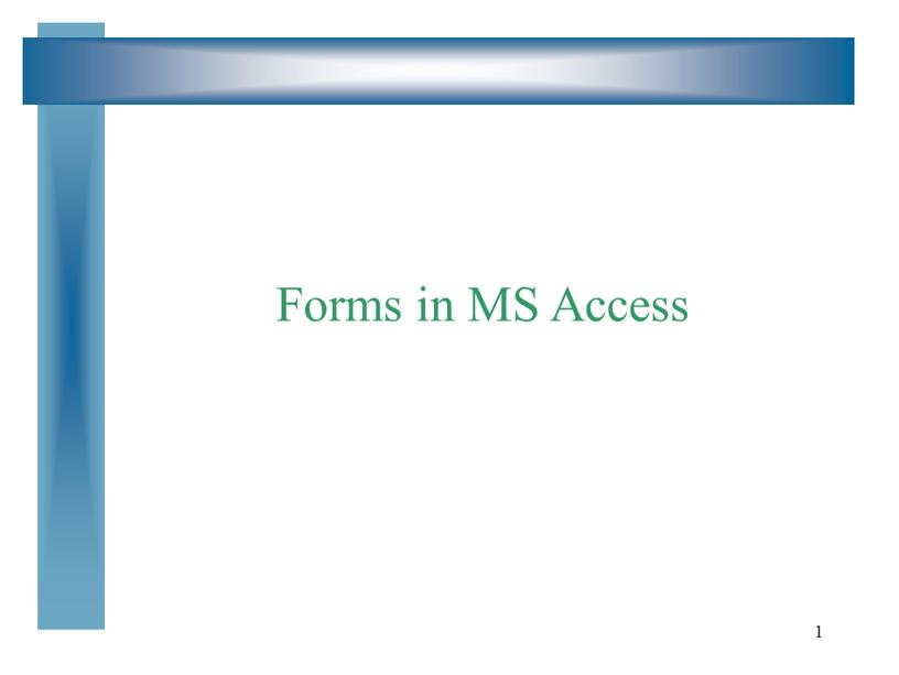1 Forms in MS Access