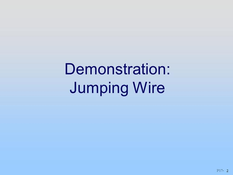 2 Demonstration: Jumping Wire