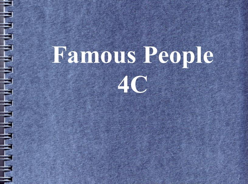 Famous People 4C