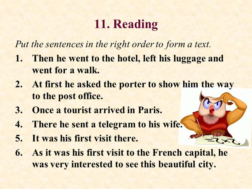 Reading Put the sentences in the right order to form a text