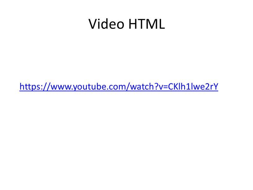 Video HTML https://www.youtube