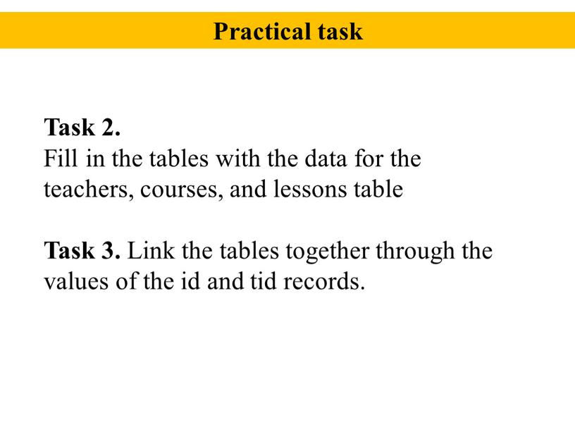 Task 2. Fill in the tables with the data for the teachers, courses, and lessons table