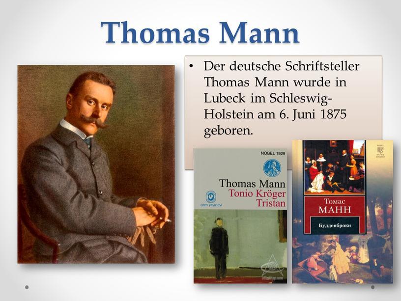 Thomas Mann Der deutsche Schriftsteller
