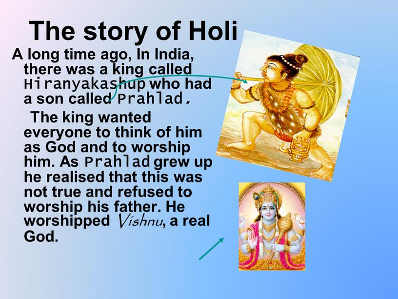 The story of Holi A long time ago,