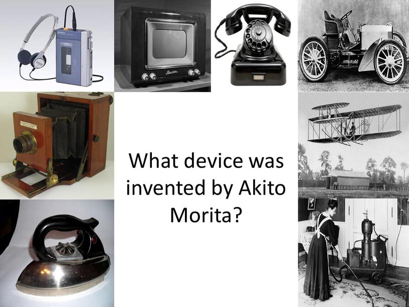 What device was invented by Akito