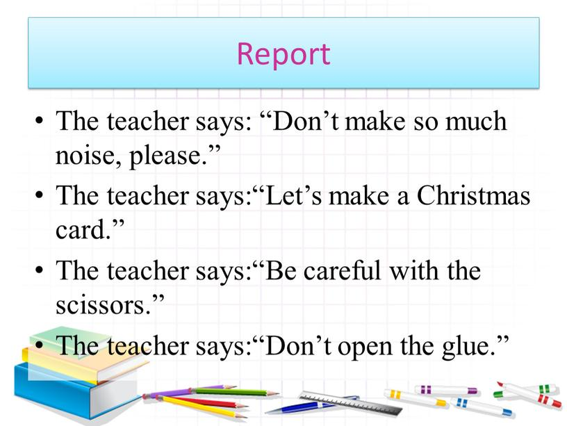"""Report The teacher says: """"Don't make so much noise, please"""