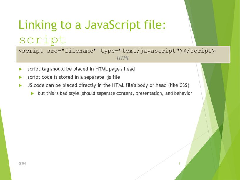 Linking to a JavaScript file: script script tag should be placed in