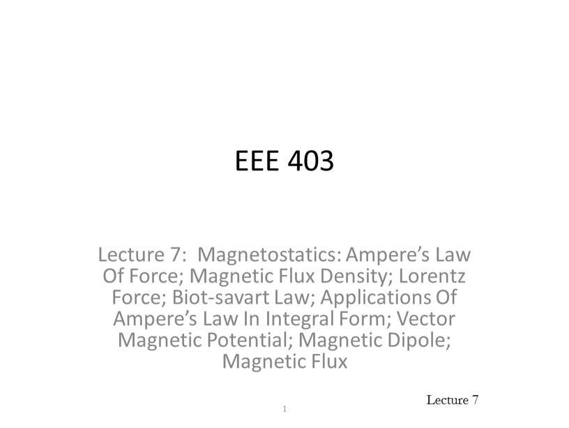 EEE 403 Lecture 7: Magnetostatics: