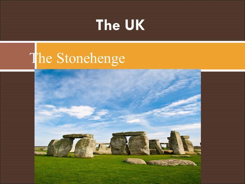 The UK The Stonehenge