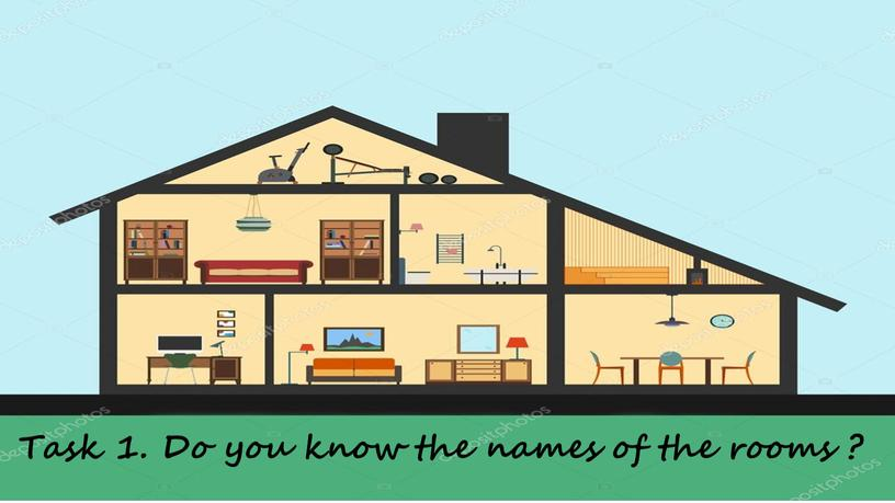 Task 1. Do you know the names of the rooms ?
