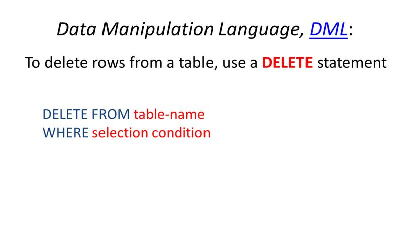 Data Manipulation Language, DML :