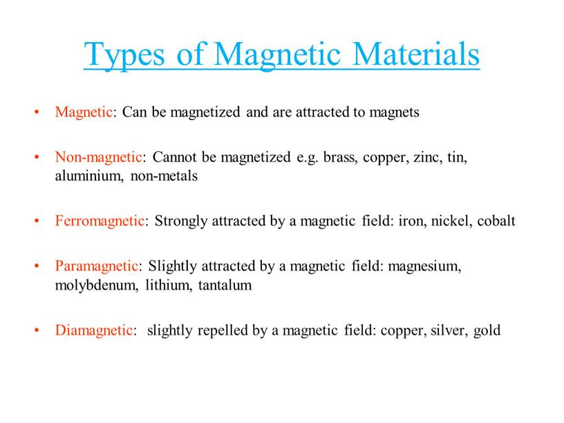 Types of Magnetic Materials Magnetic: