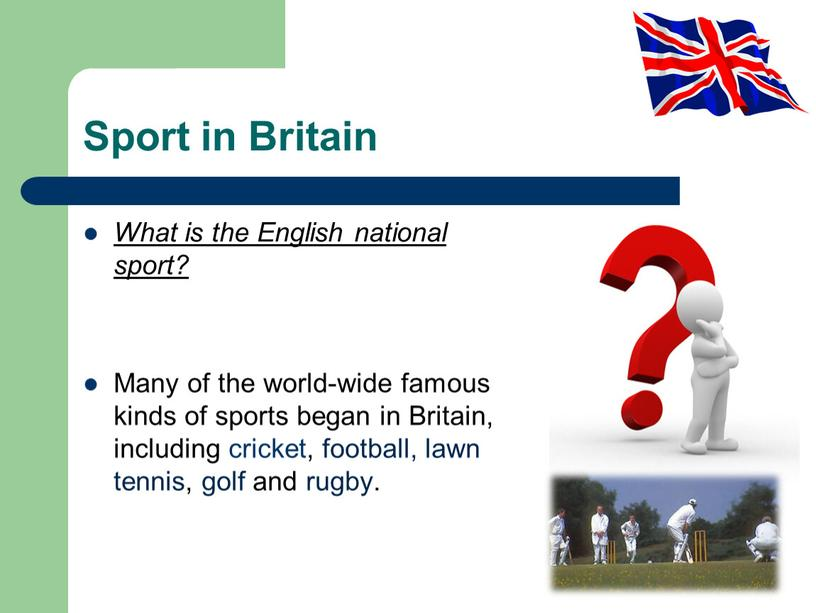 Sport in Britain What is the English national sport?