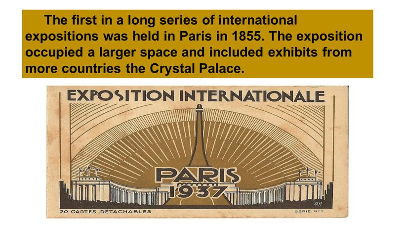 The first in a long series of international expositions was held in