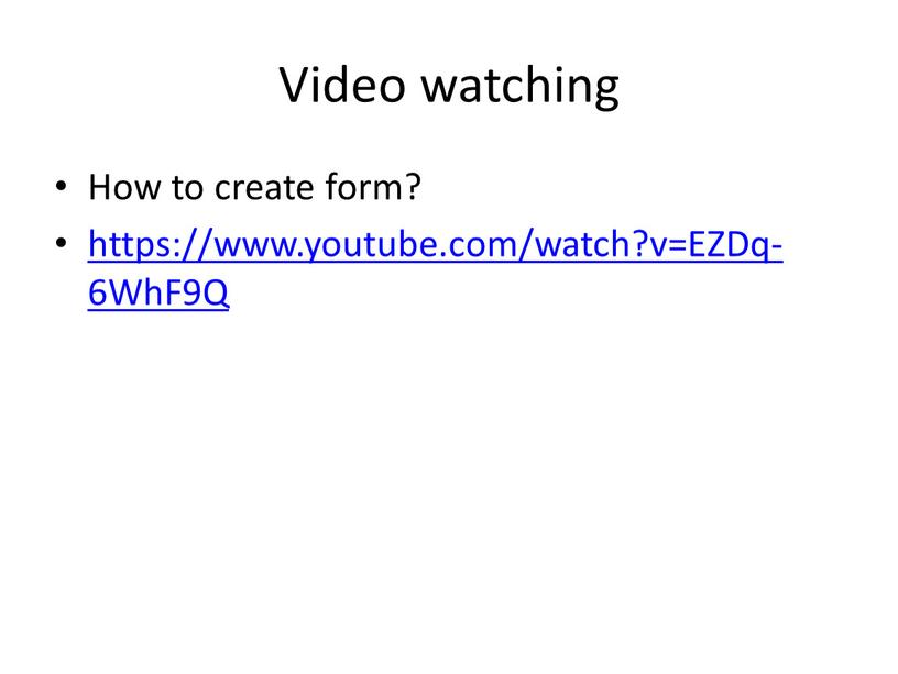 Video watching How to create form? https://www