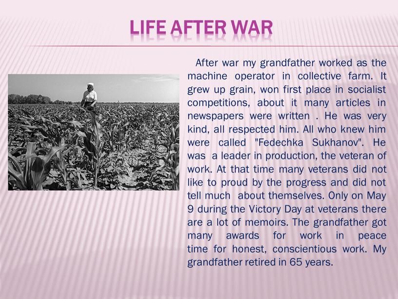 Life after war After war my grandfather worked as the machine operator in collective farm