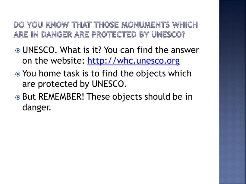 Do you know that those monuments which are in danger are protected by