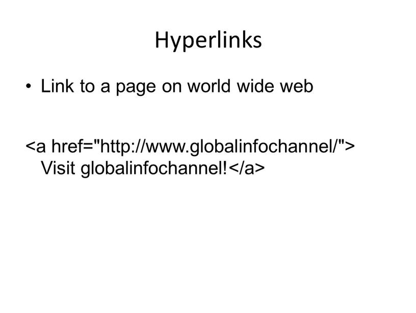 Hyperlinks Link to a page on world wide web