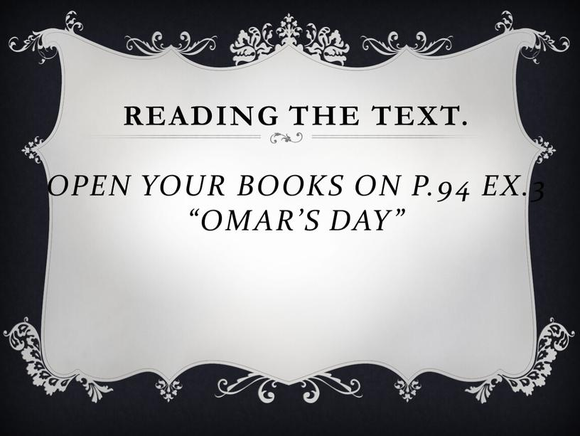 Reading the text. Open your books on p