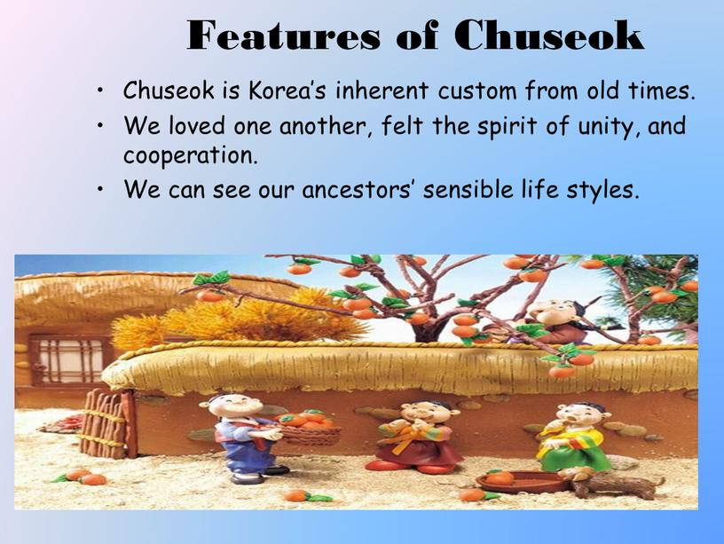 Features of Chuseok Chuseok is