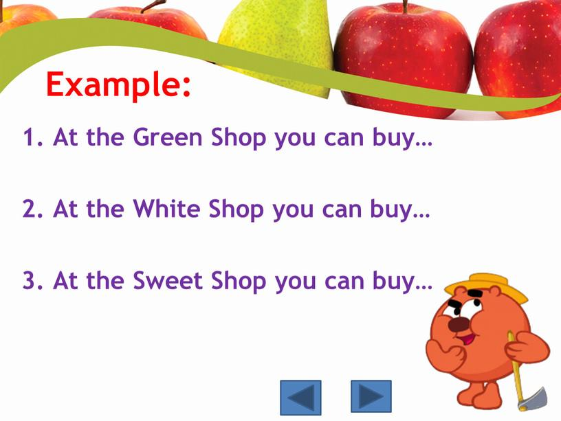 Example: At the Green Shop you can buy…