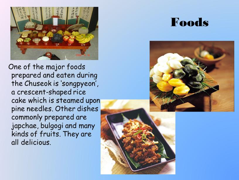 Foods One of the major foods prepared and eaten during the