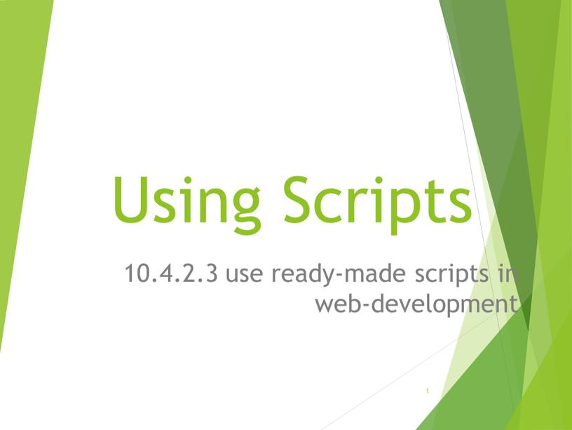 Using Scripts 10.4.2.3 use ready-made scripts in web-development 1