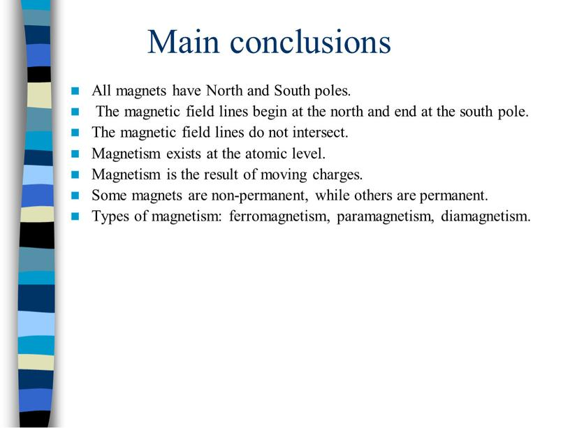 Main conclusions All magnets have
