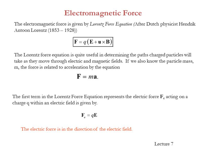Electromagnetic Force The first term in the